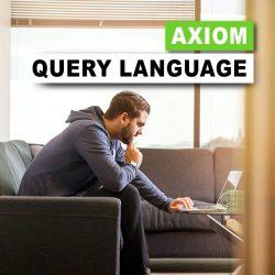 Axiom Query Language Webinar Summary