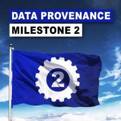 Data Provenance: Milestone 2