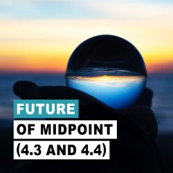 Future of MidPoint (4.3 and 4.4)