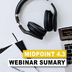 midPoint 4.3 Webinar Summary